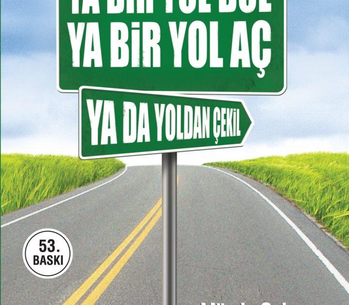 MÜMİN SEKMAN Ya bir yol bul, ya bir yol aç, ya da yoldan çekil!