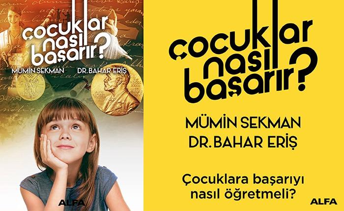 MÜMİN SEKMAN Yeni kitap: Çocuklar Nasıl Başarır? mümin sekman Çocuklar Nasıl Başarır kitabı Çocuklar Nasıl Başarır çocuk başarı bahar eriş